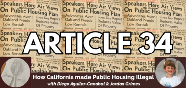 Article 34: How California Made Public Housing Illegal, with Diego Aguilar-Canabal and Jordan Grimes