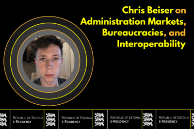 Chris Beiser on Administration Markets, Bureaucracies, and Interoperability