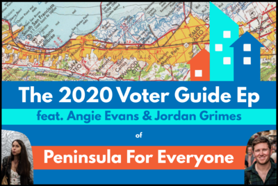 The 2020 Voter Guide Ep, feat. Angie Evans and Jordan Grimes of Peninsula for Everyone