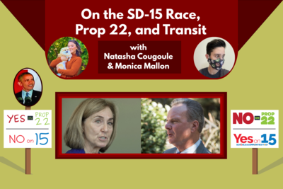 On the SD-15 Race, Prop 22, and Transit, with Natasha Cougoule and Monica Mallon