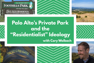 """Palo Alto's Private Park, and the """"Residentialist"""" Ideology"""