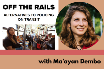 Ma'ayan Dembo on Alternatives to Policing on Transit