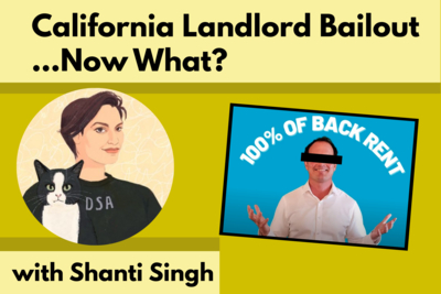 California Landlord Bailout ... Now What? with Shanti Singh