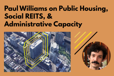 Paul Williams on Public Housing, Social REITs, and Administrative Capacity